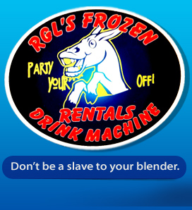 RGL's FROZEN  DRINK MACHINE RENTALS - Don't be a slave to your blender.